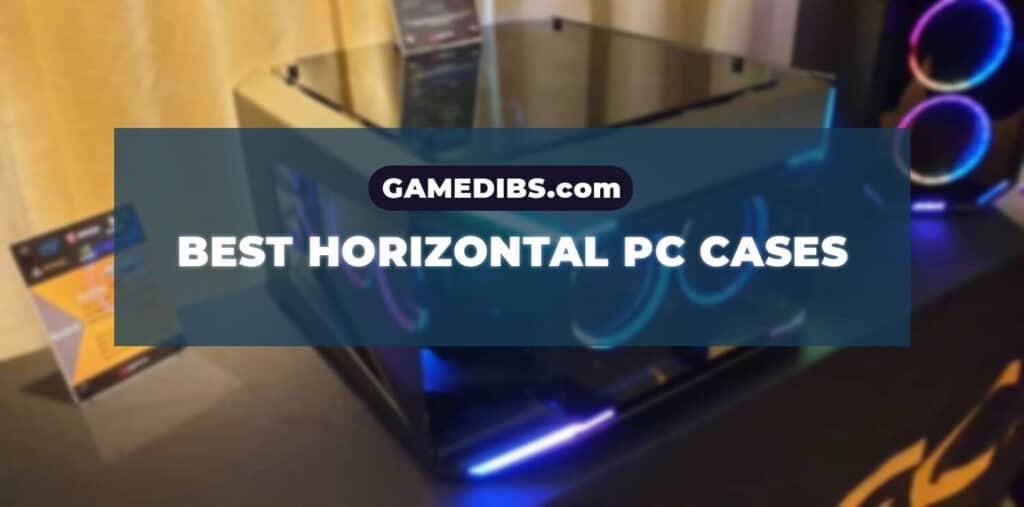 Best horizontal pc cases