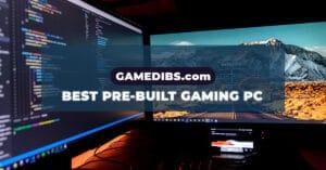 Best pre built gaming PC